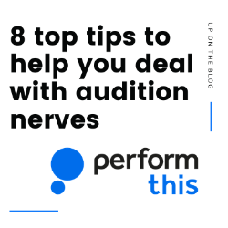 8 top tips to help you deal with audition nerves